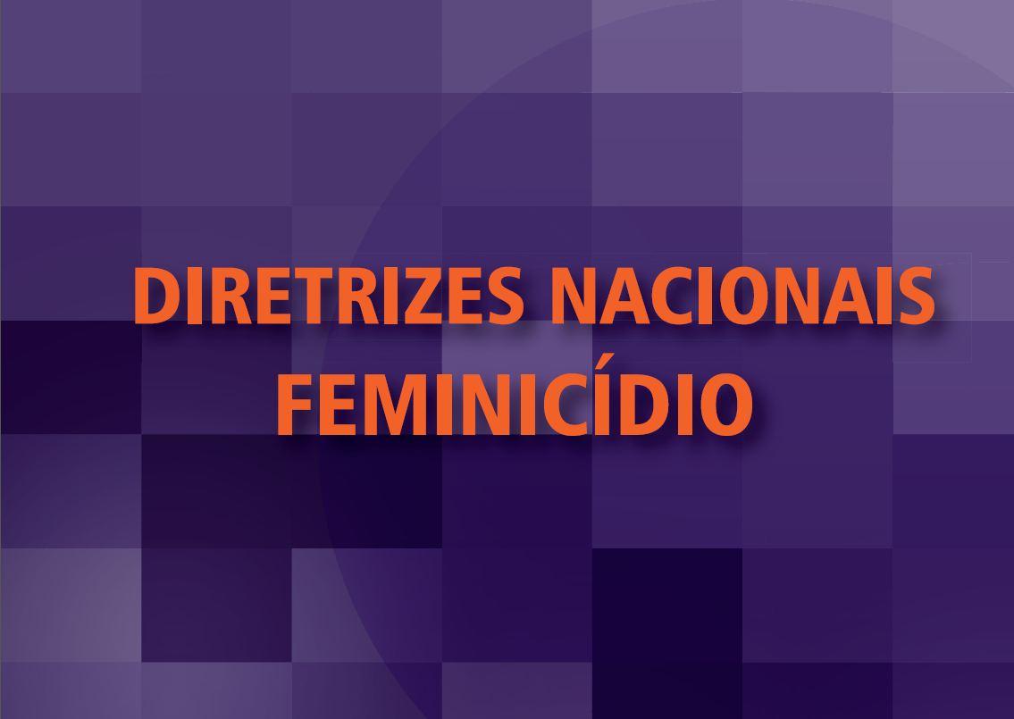 diretrizes nacionais feminicidio