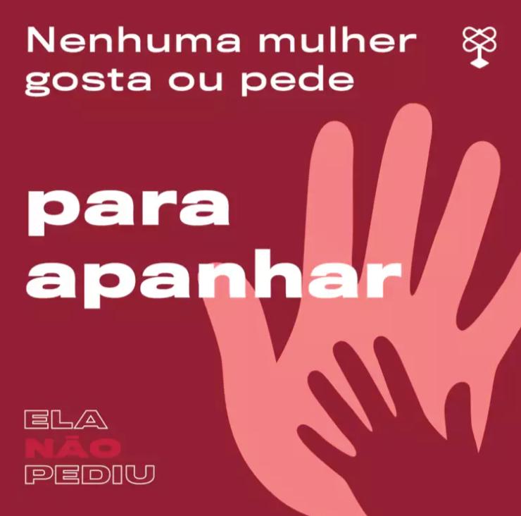 Elanãopediu Campanha Contra Violência Doméstica Busca Desmistificar Frases Que São Prejudiciais às Vítimas Agência Patrícia Galvão